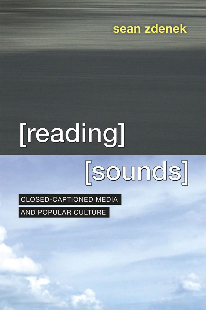 Cover of Sean Zdenek's book: Reading Sounds: Closed Captioned Media and Popular Media. It is an inverted image with a blue and cloudy sky on the bottom half and paved road on the top.